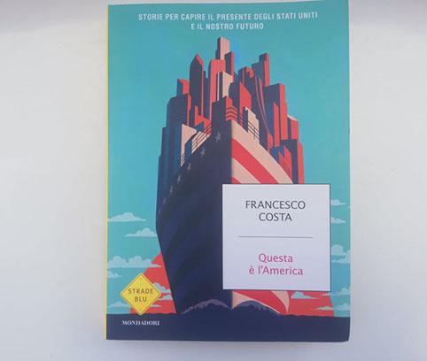 libri per conoscere Stati Uniti Questa è l'America - Francesco Costa
