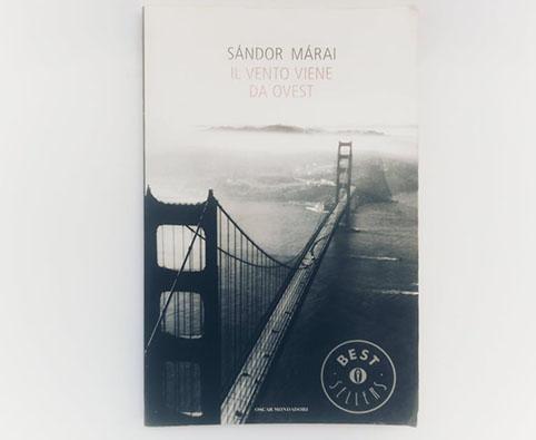 libri per conoscere Stati Uniti IL vento viene da Ovest Sandor Marai