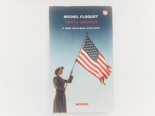 libri per conoscere Stati Uniti Triste America Michel Floquet